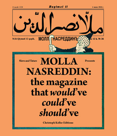 """Slavs and Tatars. """"Molla Nasreddin: the magazine that would've could've should've."""" 2011. Photo courtesy of Slavs and Tatars."""